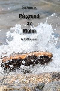 På grund av Malin (e-bok) av Per Jonsson