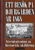 Ett besök på Djurgården sommaren 1868