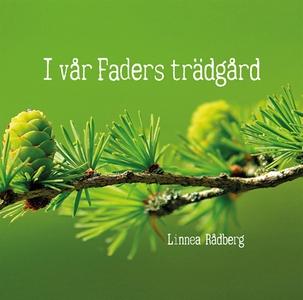 I min Faders trädgård (e-bok) av Linnea Rådberg