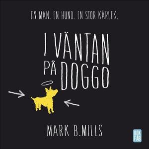 I väntan på Doggo (ljudbok) av Mark B. Mills