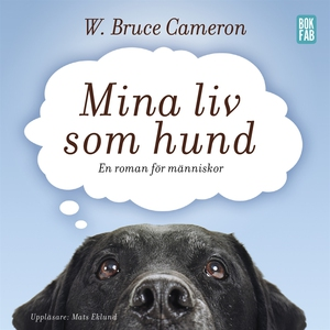 Mina liv som hund (ljudbok) av W. Bruce Cameron