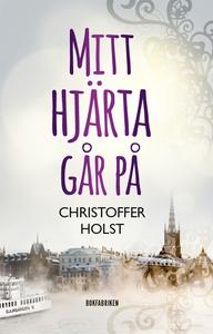 Mitt hjärta går på (e-bok) av Christoffer Holst
