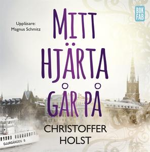 Mitt hjärta går på (ljudbok) av Christoffer Hol