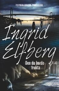 Den du borde frukta (e-bok) av Ingrid Elfberg