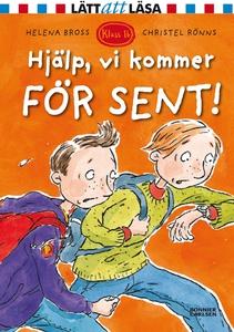 Hjälp, vi kommer för sent! (e-bok) av Helena Br