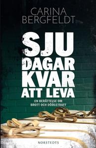 Sju dagar kvar att leva : en berättelse om brot