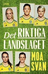 Det riktiga landslaget (e-bok) av Moa Svan