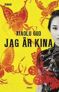Jag är Kina (e-bok) av Xiaolu Guo