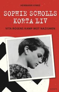 Sophie Scholls korta liv. Vita rosens kamp mot