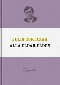 Alla eldar elden (e-bok) av Julio Cortázar