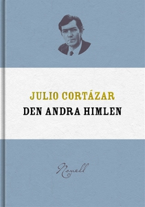 Den andra himlen (e-bok) av Julio Cortázar