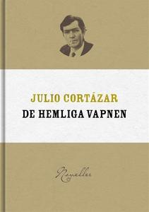 De hemliga vapnen (e-bok) av Julio Cortázar