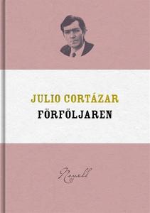 Förföljaren (e-bok) av Julio Cortázar
