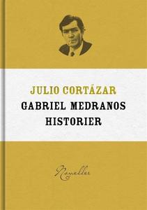 Gabriel Medranos historier (e-bok) av Julio Cor