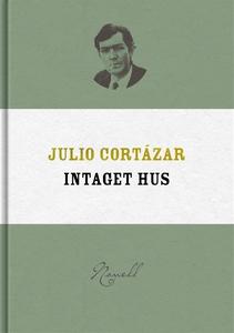 Intaget hus (e-bok) av Julio Cortázar