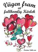 Vägen fram till fullkomlig Kärlek