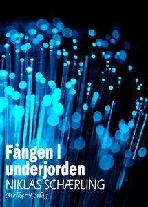 Fången i underjorden (e-bok) av Niklas Schærlin