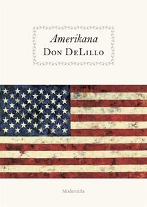 Amerikana (e-bok) av Don DeLillo