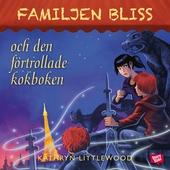 Familjen Bliss och den förtrollade kokboken