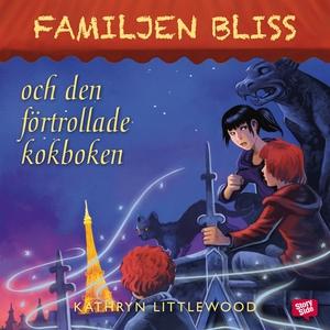 Familjen Bliss och den förtrollade kokboken (lj