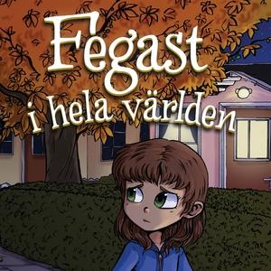 Fegast i hela världen (ljudbok) av Gull Åkerblo