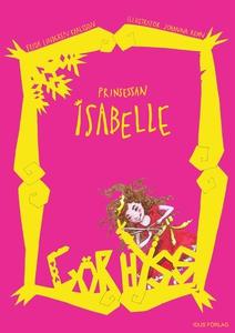 Prinsessan Isabelle Gör hyss (e-bok) av Frida L