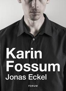 Jonas Eckel (e-bok) av Karin Fossum