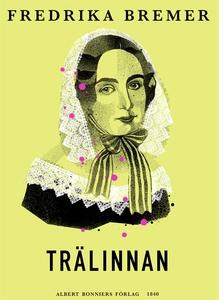 Trälinnan (e-bok) av Fredrika Bremer