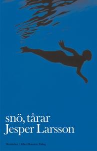 Snö, tårar : Noveller (e-bok) av Jesper Larsson