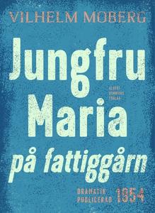 Jungfru Maria på fattiggårn : Radiopjäs (e-bok)