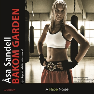 Bakom garden - ett boxarliv i tio ronder (ljudb