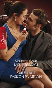 Med lite magi/Passion på menyn (e-bok) av Maure