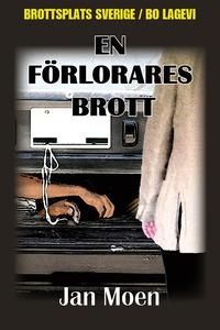 En förlorares brott (e-bok) av Jan Moen