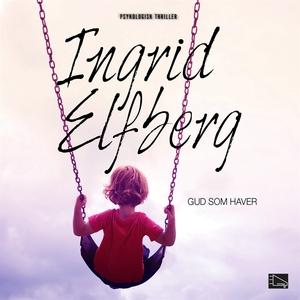Gud som haver (ljudbok) av Ingrid Elfberg