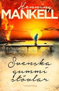 Svenska gummistövlar (e-bok) av Henning Mankell