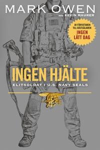 Ingen hjälte : elitsoldat i U.S. Navy Seals (e-