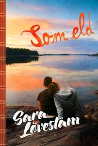 Som eld (e-bok) av Sara Lövestam