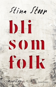 Bli som folk (e-bok) av Stina Stoor