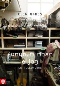 Kongo, rumban och jag (e-bok) av Elin Unnes