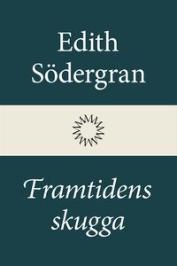 Framtidens skugga (e-bok) av Edith Södergran