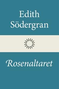 Rosenaltaret (e-bok) av Edith Södergran