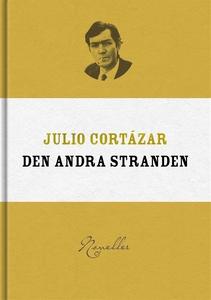 Den andra stranden (e-bok) av Julio Cortázar
