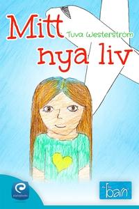 Mitt nya liv (e-bok) av Tuva Westerström