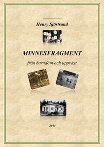 Minnesfragment (e-bok) av Henry Sjöstrand