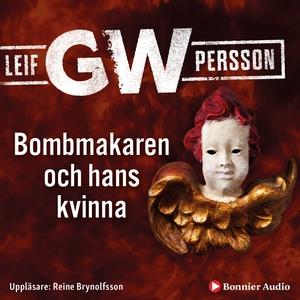 Bombmakaren och hans kvinna (ljudbok) av Leif G