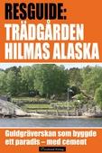 Hilmas Alaska - guidebok om guldgräverskan och trädgården av cement