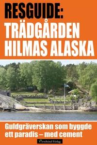 Hilmas Alaska - guidebok om guldgräverskan och