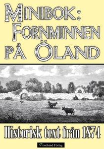 Ölands fornminnen - Minibok med historisk text