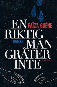 En riktig man gråter inte (e-bok) av Faïza Guèn