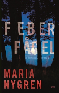 Feberfågel (e-bok) av Maria Nygren